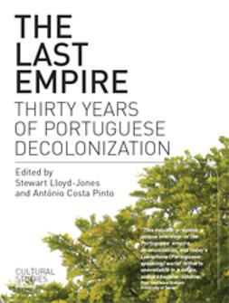 Lloyd-Jones, Stewart  - The Last Empire: Thirty Years of Portuguese Decolonization, e-kirja