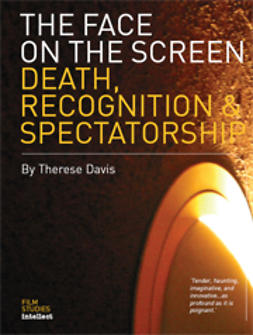Davis, Therese  - The Face on the Screen: Death, Recognition and Spectatorship, ebook