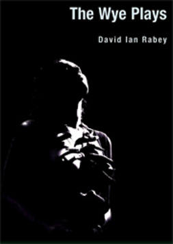 Rabey, David Ian - The Wye Plays, ebook