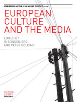 Bondebjerg, Ib  - European Culture and the Media, e-bok