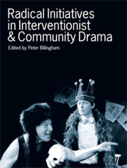 Billingham, Peter  - Radical Initiatives in Interventionist and Community Drama, ebook