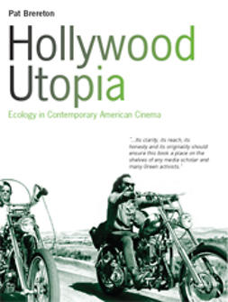 Brereton, Pat - Hollywood Utopia: Ecology in Contemporary American Cinema, e-bok