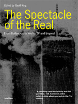 King, Geoff  - The Spectacle of the Real: From Hollywood to Reality TV and Beyond, e-bok