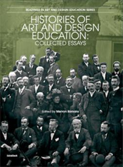 Romans, Mervyn  - Histories of Art and Design Education: Collected Essays, e-kirja