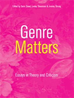 Dowd, Garin  - Genre Matters: Essays in Theory and Criticism, e-kirja