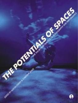 Oddey, Alison  - The Potentials of Spaces; The Theory and Practice of Scenography & Performance, ebook