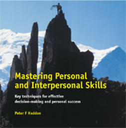 Haddon, Peter - Mastering Personal and Interpersonal Skills, ebook