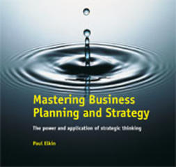 Elkin, Paul - Mastering Business Planning and Strategy, e-kirja