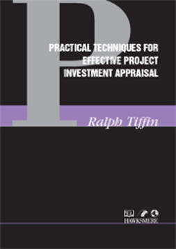 Tiffin, Ralph - Practical Techniques for Effective Project Investment Appraisal, ebook