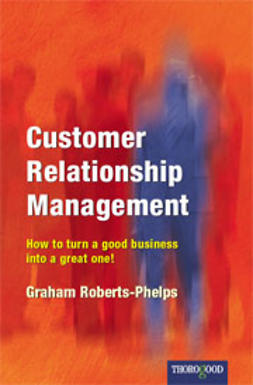 Roberts-Phelps, Graham - Customer Relationship Management, ebook