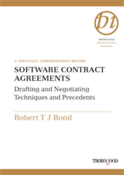 Bond, Robert T. J. - Software Contract Agreements - Drafting and Negotiating Techniques and Precedents, ebook