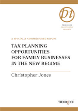 Jones, Christopher - Tax Planning Opportunities for Family Businesses in the New Regime, ebook