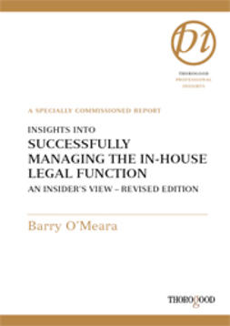 O´Meara, Barry - Insights into Succesfully Managing the In-House Legal Function - An Insider's View, Revised Edition, e-bok