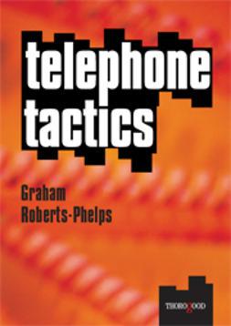 Roberts-Phelps, Graham - Telephone Tactics, ebook