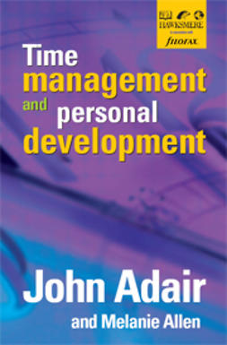 Adair, John - Time Management and Personal Development, ebook