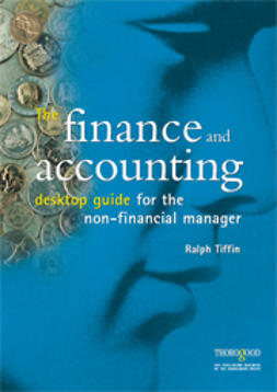 Tiffin, Ralph - The Finance and Accounting: Desktop Guide for the Non-Financial Manager, ebook
