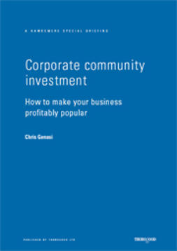 Genasi, Chris - Corporate Community Investment: How to Make Your Business Profitably Popular, ebook
