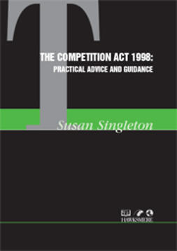 Singleton, Susan - The Competition Act 1998: Practical Advice and Guidance, ebook