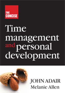 Adair, John - The Concise Time Management and Personal Development, ebook