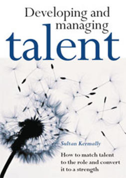Kermally, Sultan - Developing and Managing Talent, ebook