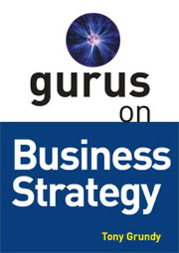 Grundy, Tony - Gurus on Business Strategy, ebook
