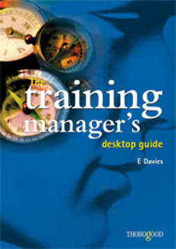 Davies, Eddie - The Training Manager's Desktop Guide, ebook