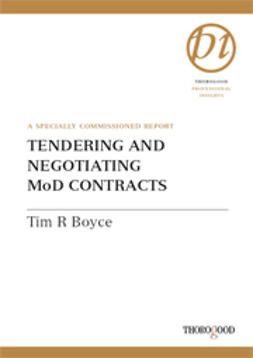Boyce, Tim R. - Tendering and Negotiating MoD Contracts, ebook