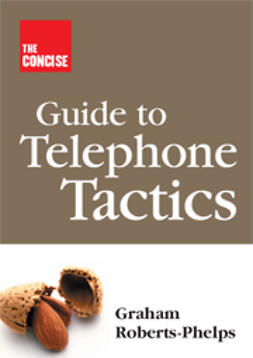 Roberts-Phelps, Graham - The Concise Guide to Telephone Tactics, ebook