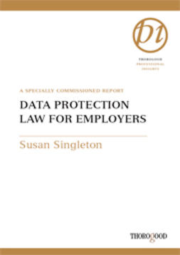 Singleton, Susan - Data Protection Law for Employers, ebook