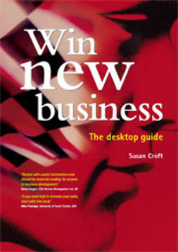 Croft, Susan - Win New Business The Desktop Guide, ebook