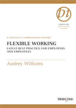 Williams, Audrey - Flexible Working - Latest Best Practice for Employers and Employees, ebook