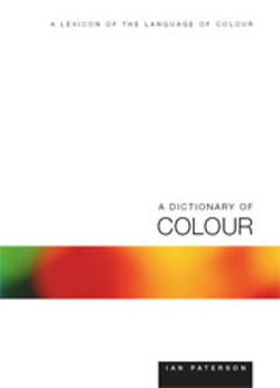 Paterson, Ian - A Dictionary of Colour, e-kirja