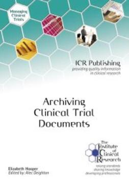 Hooper, Elizabeth - Archiving Clinical Trial Documents, e-kirja