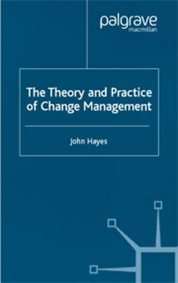 Hayes, John - Theory and Practice of Change Management, e-bok