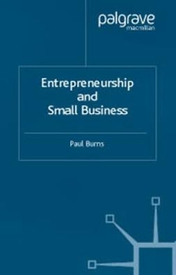 Burns, Paul - Entrepreneurship and Small Business, ebook