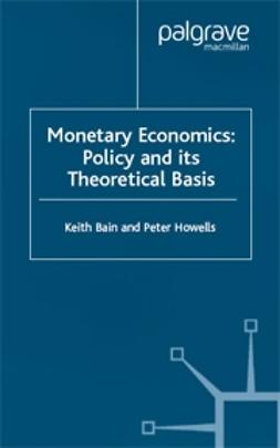 Bain, Keith - Monetary Economics, ebook