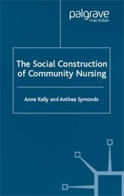 Kelly, Anne - Social Construction of Community Nursing, ebook