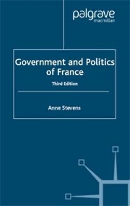 Stevens, Anne - Government and Politics of France, ebook