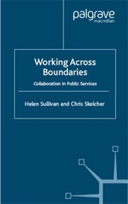 Skelcher, Chris - Working Across Boundaries, ebook