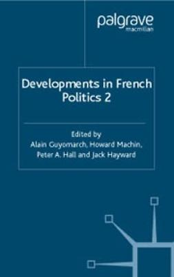 Guyomarch, Alain - Developments in French Politics 2, ebook