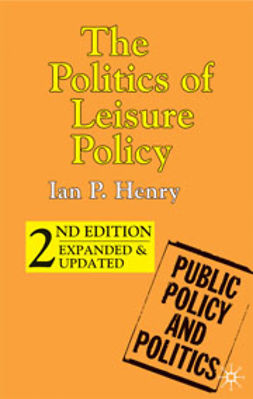 Henry, Ian P. - Politics of Leisure Policy, e-bok