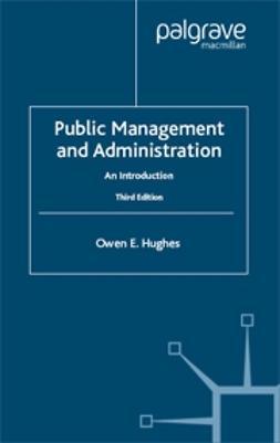 Hughes, Owen E. - Public Management and Administration, e-bok