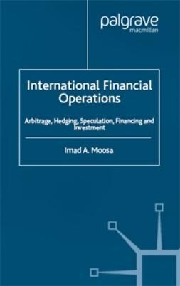 Moosa, Imad A. - International Financial Operations, e-bok