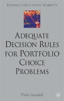 Goodall, Thilo - Adequate Decision Rules for Portfolio Choice Problems, e-kirja