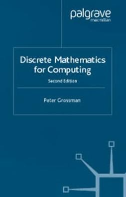 Grossman, Peter - Discrete Mathematics for Computing, ebook