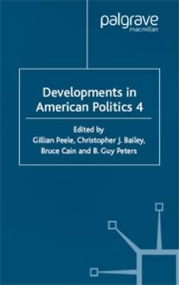 Bailey, Christopher J. - Developments in American Politics 4, ebook