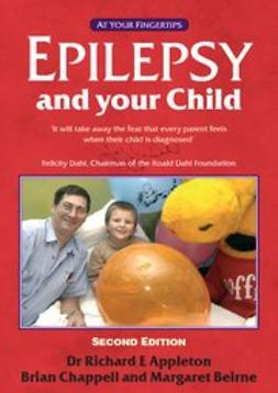 Chappell, Brian - Epilepsy and your Child - the 'at your fingertips' guide 2nd edition, ebook