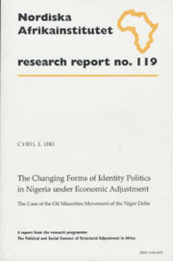 Obi, Cyril I. - The Changing Forms of Identity Politics in Nigeria Under Economic Adjustment, ebook