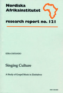 Singing Culture: A Study of Gospel Music in Zimbabwe