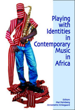 Kirkegaard, Annemette - Playing with Identities in Contemporary Music in Africa, e-bok